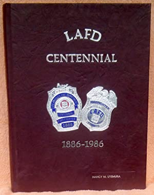 A Century of Service 1886-1986: The Centennial History of the Los Angeles Fire Department: Ditzel, ...