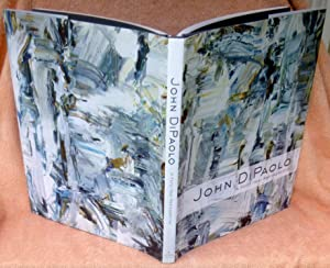 John DiPaolo : A Forty-Year Retrospective - SIGNED 1st Edition/1st Printing: Selz, Peter; ...