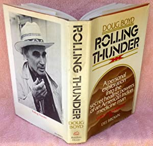 Rolling Thunder: A Personal Exploration into the Secret Healing Powers of an American Indian ...