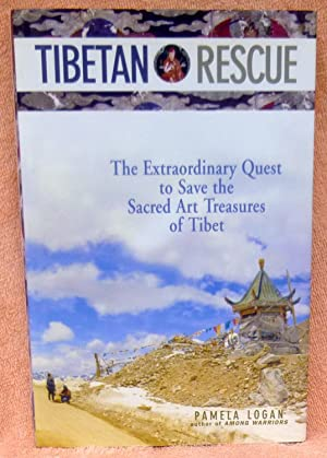 Tibetan Rescue: The Extraordinary Quest to Save the Sacred Art Treasures of Tibet - SIGNED 1st Ed...