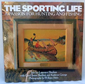 The Sporting Life: A Passion for Hunting: Sheehan, Larry; Sheehan,