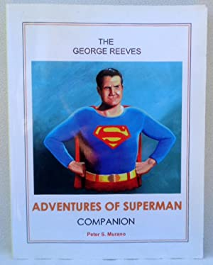 The George Reeves Adventures of Superman Companion: Murano, Peter