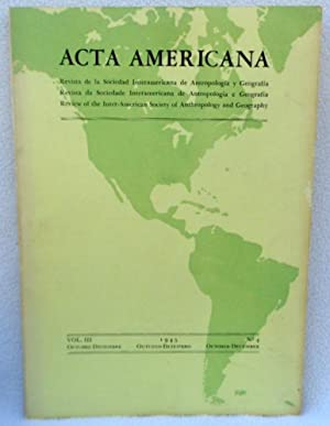 Acta Americana: Review of the Inter-American Society of Anthropology and Geography Vol. III 1945 ...