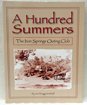 A Hundred Summers: The Iron Springs Outing: Marshall, Jan Bragg