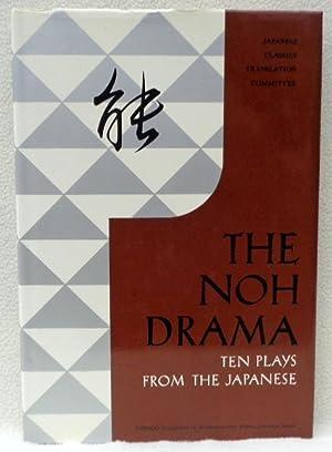 The Noh Drama: Ten Plays from the: Nippon Gakujutsu Shinkokai