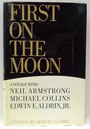 First on the Moon - SIGNED 1st: Armstrong, Neil;Collins, Michael;Aldrin