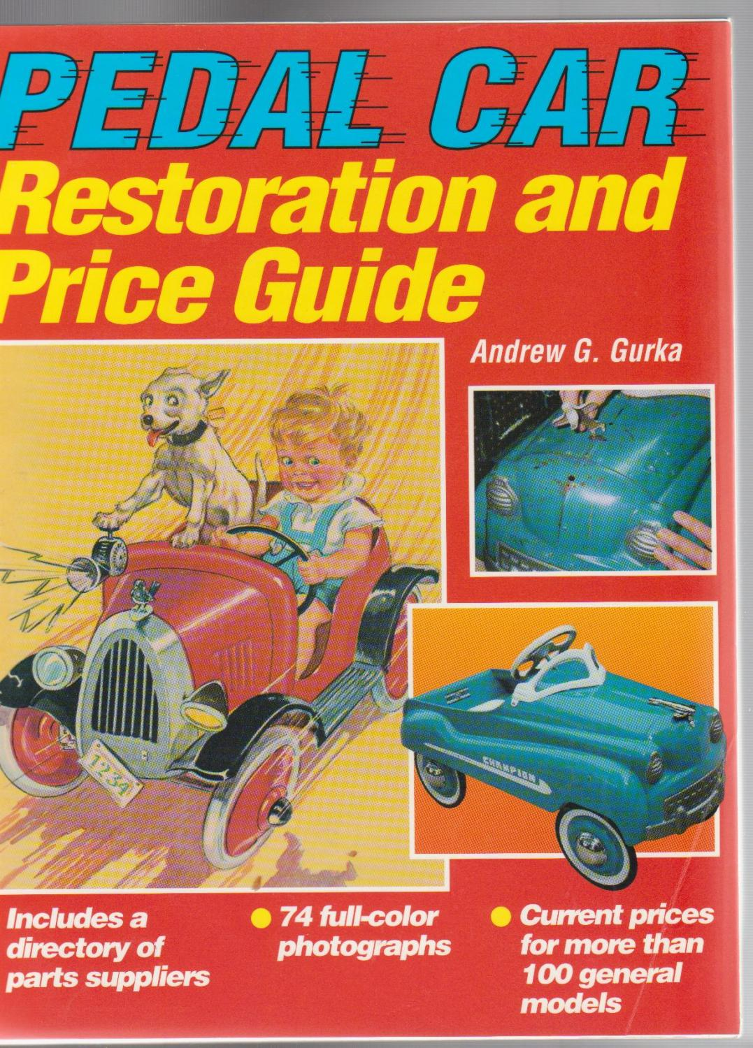 PEDAL CAR. Resoration and Price Guide by Gurka, Andrew G.: Iola ...