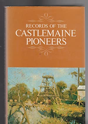 RECORDS OF THE CASTLEMAINE PIONEERS
