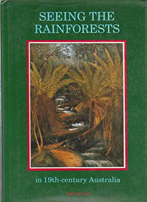 SEEING THE RAINFORESTS. in 19th-century Australia: Ritchie, Rod