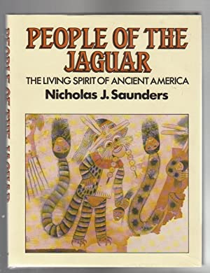 PEOPLE OF THE JAGUAR. The Living Spirit of Ancient America