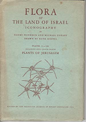 FLORA OF THE LAND OF ISRAEL ICONOGRAPHY: Feinbrun, Naomi and Michael Zohary