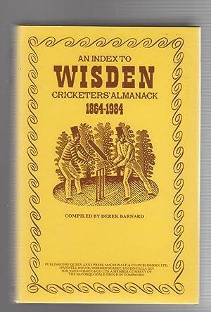 AN INDEX TO WISDEN CRICKETER'S ALMANACK 1864-1984: Barnard,Derek (Compiled by)