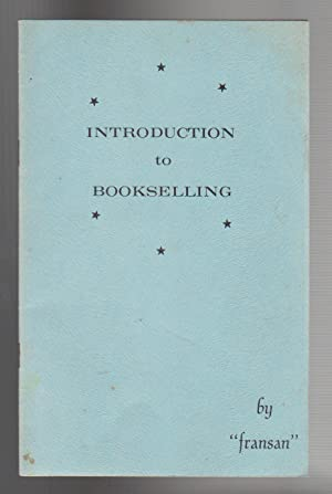 INTRODUCTION TO BOOKSELLING