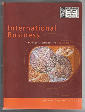 INTERNATIONAL BUSINESS. A Managerial Perspective. 2nd Edition: Mahoney, Darrell, Marie
