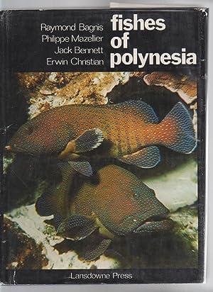 FISHES OF POLYNESIA: Bagnis, Raymond, Philippe mazellier, Jack Bennett and Erwen Christian et al.