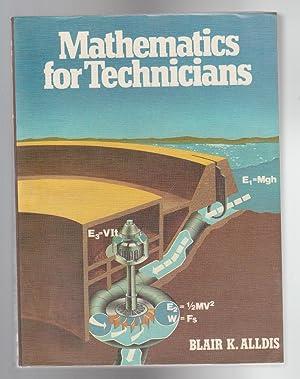 MATHEMATICS FOR TECHNICIANS: Alldis, Blair K.