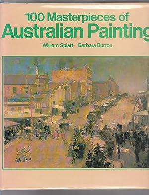 100 MASTERPIECES OF AUSTRALIAN PAINTING: Splatt, William and