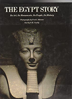THE EGYPT STORY. Its Art, Its Monuments, Its People, Its History