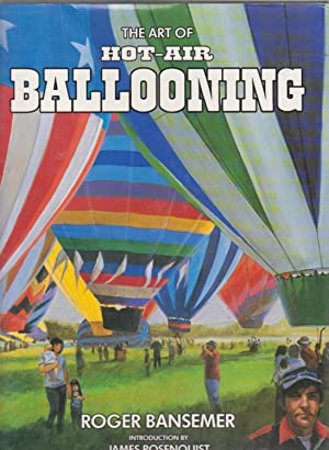 THE ART OF HOT-AIR BALLOONING (SIGNED COPY): Bansemer, Roger. Introduction