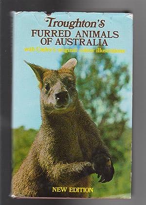 FURRED ANIMALS OF AUSTRALIA: Troughton, Ellis. Illustrations