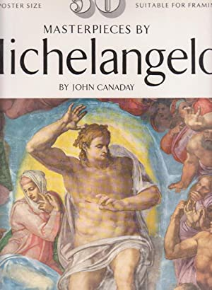 50 MASTERPIECES BY MICHELANGELO. Large Poster Size.: Canaday, John