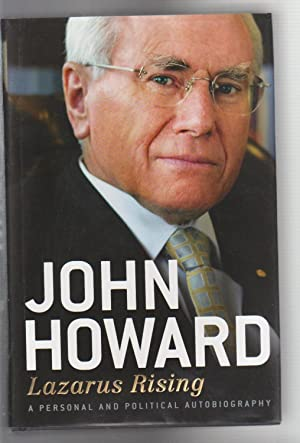 LAZARUS RISING. A Personal and Political Biography: Howard, John