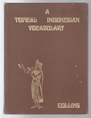 A TOPICAL INDONESIAN VOCABULARY for essay writing: Collins, John A.
