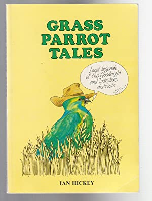 GRASS PARROT TALES. Local Legends of the: Hickey, Ian