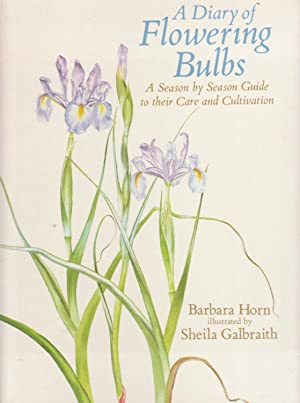 A DIARY OF FLOWERING BULBS. A Season by Season Guide to their Care and Cultivation.