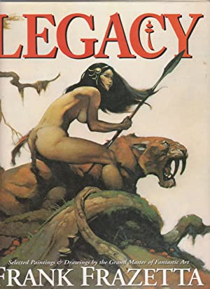 LEGACY. Selected Paintings and Drawings by the: Frazetta, Frank. Edited