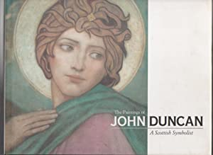 THE PAINTINGS OF JOHN DUNCAN: A Scottish: Kemplay, John