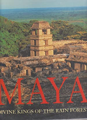 MAYA. Divine Kings of the Rain Forest