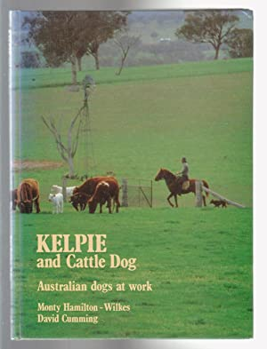 KELPIE AND CATTLE DOG. Australian Dogs at Work. Revised edition