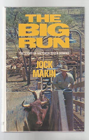 THE BIG RUN. THe Story of Victoria: Makin, Jock
