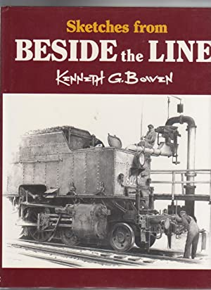 SKETCHES FROM BESIDE THE LINE: Bowen, Kenneth G.