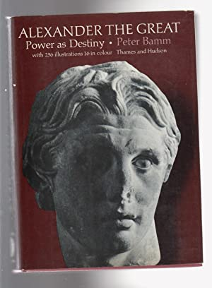 ALEXANDER THE GREAT. Power as Destiny