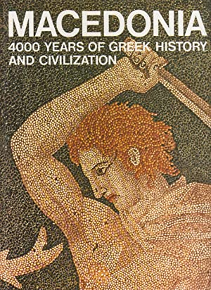 MACEDONIA. 4000 Years of Greek History and Civilization - Greek Lands in History Series