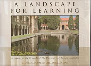 A LANDSCAPE FOR LEARNING. A History of: Seddon, George and