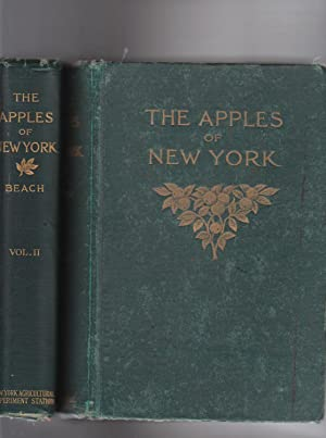 THE APPLES OF NEW YORK. Volumes I and II. Report of the New York Agricultural Experimental Statio...