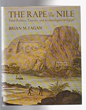 THE RAPE OF THE NILE. Tomb Robbers, Tourists, and Archaeologists in Egypt