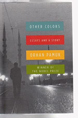 OTHER COLOURS. Essays and A Story.: Pamuk, Orhan, translated