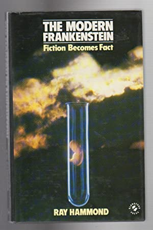 THE MODERN FRANKENSTEIN. Fiction Becomes Fact: Hammond, Ray