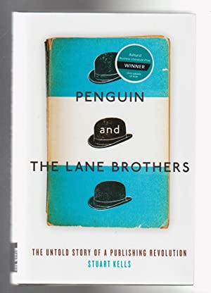 PENGUIN AND THE LANE BROTHERS. The Untold Story of a Publishing Revolution