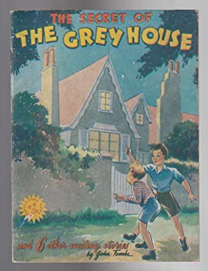 THE SECRET OF THE GREY HOUSE and 6 other exciting stories