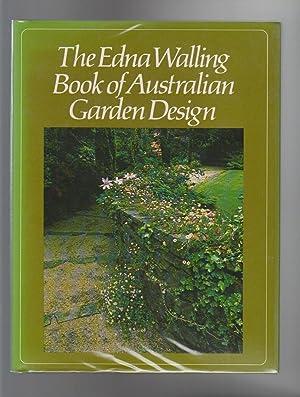 THE EDNA WALLING BOOK OF AUSTRALIAN GARDEN: Walling, Edna. Edited