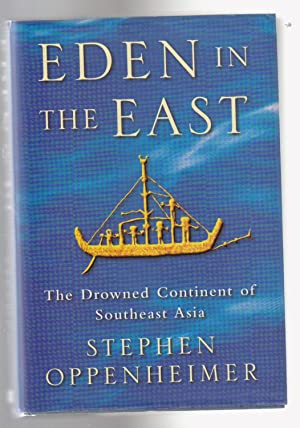 EDEN IN THE EAST. THe Drowned Continent of Southeast Asia