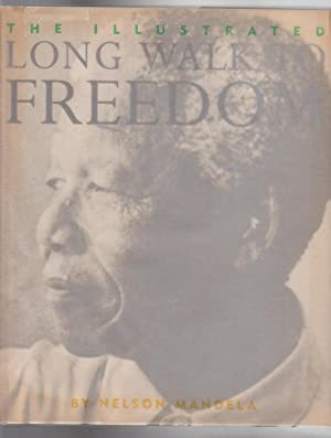 THE ILLUSTRATED (AND ABRIDGED) LONG WALK TO: Mandela Nelson.