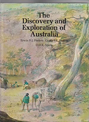 THE DISCOVERY AND EXPLORATION OF AUSTRALIA: Feeken, Erwin H.J.,