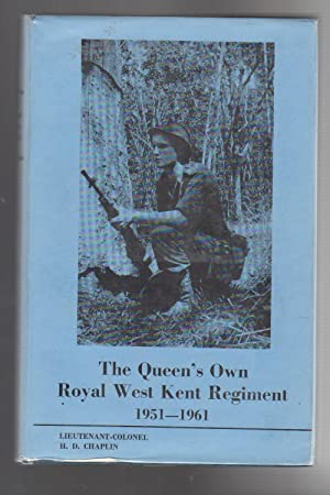 THE QUEEN'S OWN ROYAL WEST KENT REGIMENT: Lieutenant-Colonel Chaplin, H.D.