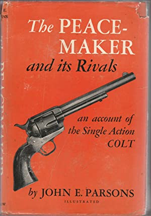 THE PEACEMAKER and its Rivals. an account: Parsons, John E.